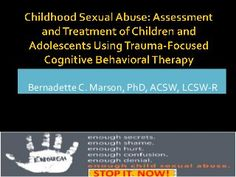 Childhood Sexual Abuse: Assessment and Treatment Using Trauma-Focused…