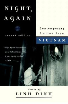 Night, Again: Contemporary Fiction from Vietnam by Linh Dinh. $10.35. Publisher: Seven Stories Press (July 1, 2003). 192 pages
