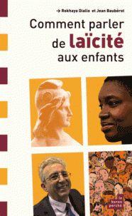 Comment parler de laïcité aux enfants / Jean Baubérot et Rokhaya Diallo. http://buweb.univ-orleans.fr/ipac20/ipac.jsp?session=1448L6252OC28.746&menu=search&aspect=subtab66&npp=10&ipp=25&spp=20&profile=scd&ri=2&source=~%21la_source&index=.IN&term=978-2-36080-130-5&x=0&y=0&aspect=subtab66
