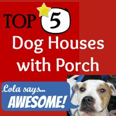 Top 5 Dog Houses with Porch Dog House With Porch, Dog Houses, Pets, Top, Dog Kennels, Crop Tee