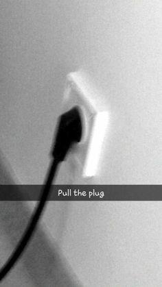 Pull the plug...