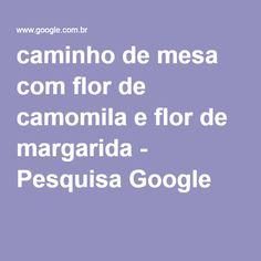 caminho de mesa com flor de camomila e flor de margarida - Pesquisa Google
