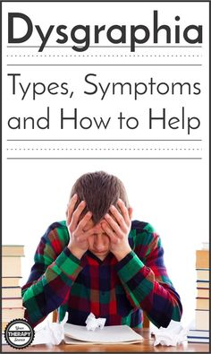 Dysgraphia - Types, Symptoms and How to Help Do you work with children who have trouble with the ability to write, regardless of their ability to read?Read this post for helpful information on dysgraphia.
