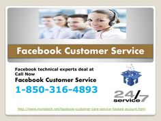If you want to make a connection with our troubleshooting team to deal with your technical problems then place a call on our toll-freeFacebook Customer Servicenumber1-850-316-4893and get in touch with them. For eliminating all kinds of Facebook issues, our techies are always available at your doorstep with required tools.http://www.monktech.net/facebook-customer-care-service-hacked-account.html