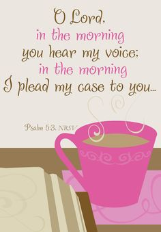 """Here's our """"Pick Me Up"""" verse of the day. If you've been praying & pleading your case before God...His answer might be just around the corner. Don't give up! He still does miracles! Psalm 5:3"""