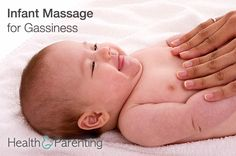 Infant massage is not only a great way to bond with your baby, but is also a way of relieving common discomforts, including gassiness.