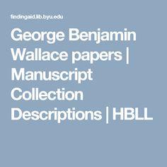 George Benjamin Wallace papers | Manuscript Collection Descriptions | HBLL