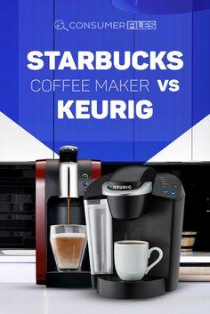 Starbucks Coffee Maker vs Keurig: Which Should You Pick? Starbucks Coffee Maker, Coffee Magazine, Keurig, Starbucks Coffee Machine