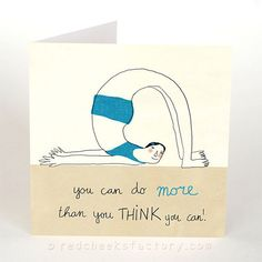 You can do more than you think you can - yoga postcards by Red Cheeks factory