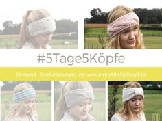 In der Mini-Serie 5Tage 5Köpfe zeige ich Euch, wie Ihr mit einem Knäuel fünf verschiedene Stirnbänder stricken könnt, inkl. kostenloser Anleitungen.