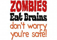 Zombies Eat Brains Saying 2 Halloween Applique by CindysAppliques