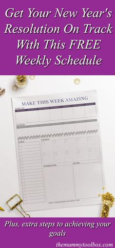 It's time to get your New Year's resolutions on track! Here's a freebie weekly schedule and some steps to help you achieve the goals you wanted this year.