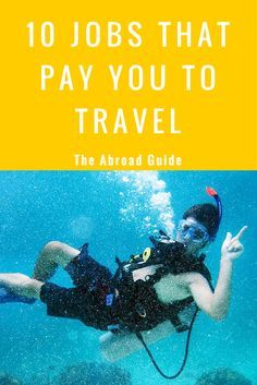 10 jobs that pay you to travel. Work while you travel the world.
