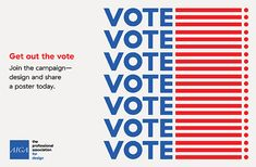 AIGA's Get Out the Vote invites designers to create nonpartisan posters that inspire the American public to participate in the general and local elections. Political Logos, Get Out The Vote, Social Campaign, Information Architecture, Graphic Design Posters, Typography Poster, Getting Out, Words