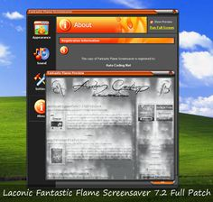 Laconic Fantastic Flame Screensaver 7.2 Full Patch - An ultra-realistic fire flames up every single pixel of your desktop. Playing tongues of flame lick windows, icons, applications and a wallpaper picture leaving natural smoke, sparkles and digital heat you can almost feel. Take a minute to download the award-winning fire screen saver and experience exhilarating effects of a true fire burning your desktop to ashes.