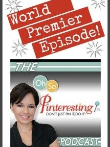 Oh So Pinteresting Podcast 001: A Podcast All about Pinterest: Is Pinterest Really Just for Women?