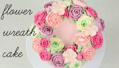 A Mother's Day cake. Buttercream flower wreath cake tutorial.