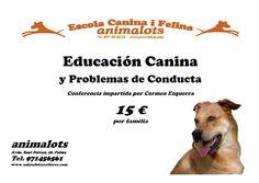 Cartel de la conferencia Educación Canina y Problemas de Conducta, impartida en Animalots Mallorca por Carmen Ezquerra | 15 € por familia