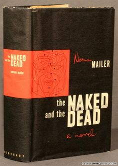 The Naked and The Dead by Norman Mailer Taking place in World War II, this is widely considered to be one of the best war novels ever written.
