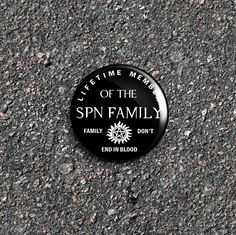 Supernatural: 'SPN Family' Lifetime Member [Family Don't End In Blood] 1 Inch Pinback Button /Badge by RoadhouseButtons on Etsy