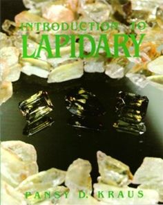 Introductory book on the Lapidary arts and require machines.