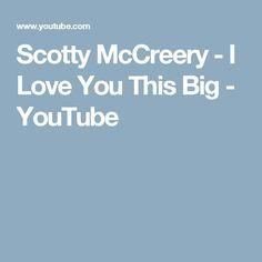 Scotty McCreery - I Love You This Big - YouTube