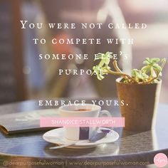 Embrace your purpose.