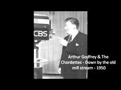 Down by the Old Mill Stream - Arthur Godfrey & The Chordettes