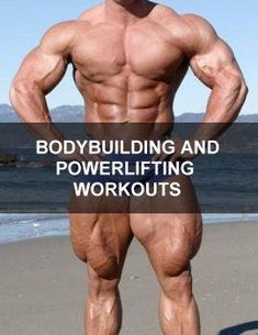 Bodybuilding and Powerlifting Workouts