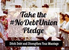 Afraid that debt will ruin your marriage? Take the No Debt Union Pledge and work together to get rid of debt and avoid it in the future. A wedding is a beautiful thing, don't let it be clouded over by debt. Newlyweds fight more about money than almost anything else. Fix the problem by working together to become debt free.