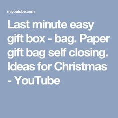Last minute easy gift box - bag. Paper gift bag self closing. Ideas for Christmas - YouTube
