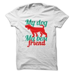 My dog my best friend T Shirts, Hoodies. Check price ==► https://www.sunfrog.com/Pets/-My-dog-my-best-friend-63670914-Guys.html?41382