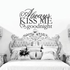 Atmosphere Hospital Home Lottery Spring 2012 Living Room Design Master Bedroom~ SO IN LOVE Always Kiss Me Goodnight! Vinyl Wall Art, Wall Decal Sticker, Vinyl Decals, Home Lottery, Always Kiss Me Goodnight, Good Night Moon, Good Night Quotes, Heart Wall, Wall Art Quotes