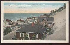 Postcard-MICHIGAN-CITY-Indiana-IN-Sheridan-Beach-Area-Houses-Homes-view-1910-039-s Michigan City Indiana, Lake Michigan, U.s. States, Local History, North West, Geo, Paris Skyline, Road Trip, The Past
