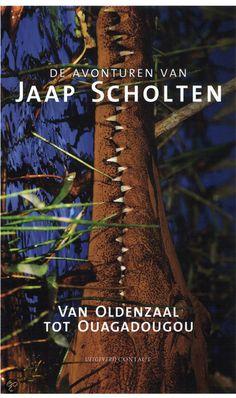 Van Oldenzaal Tot Ouaguadougou, Scholten, Jaap & Jaap Scholten | Boeken...