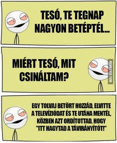 Próbálom mostmár viccek terén aktivizálni magam:)) Remélem tetszik ez a kép… Funny Texts, Funny Jokes, Some Jokes, Funny Fails, Funny Moments, Pranks, Funny Cute, Haha, Have Fun