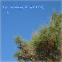 The Moment Never Ends by TJB Music on SoundCloud