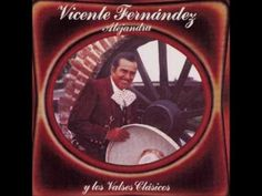 "Vicente Fernandez ""Alejandra"" - YouTube"