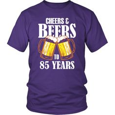 Men's Cheers and Beers to 85 Years T-Shirt - 85th Birthday Gift