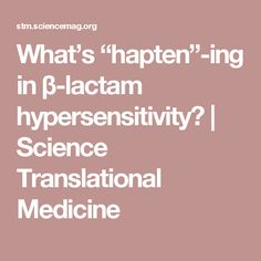 "What's ""hapten""-ing in β-lactam hypersensitivity? 