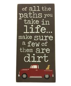 Another great find on #zulily! 'Of All the Paths You Take In Life' Wall Sign #zulilyfinds