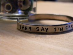 They Say I'm Crazy But I have A Good Time by chapelhil on Etsy https://www.etsy.com/listing/183077942/they-say-im-crazy-but-i-have-a-good-time