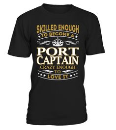Port Captain - Skilled Enough To Become #PortCaptain