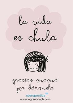Día de la madre: gracias por darme la vida mamá. Precioso :)