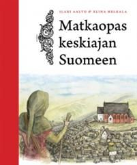 Matkaopas keskiajan Suomeen