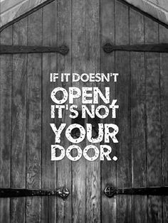 If it doesn't open, it's not your door.  That's what I'm sayin man!