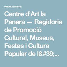 Centre d'Art la Panera — Regidoria de Promoció Cultural, Museus, Festes i Cultura Popular de l'Ajuntament de Lleida