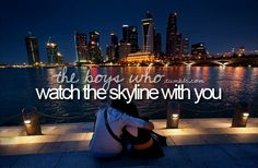 watch the skyline with you