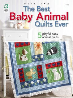 Quilting - Patterns for Children & Babies - Pieced Quilt Patterns - The Best Baby Animal Quilts Ever