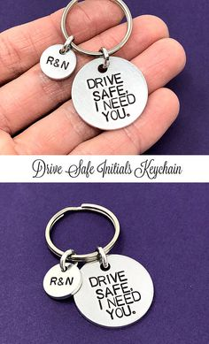 Drive Safe I Need You Keychain Initials Keychain